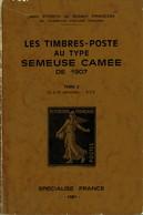Les Timbres Poste Au Type SEMEUSE CAMEE De 1907 - Storch Et Françon -Tome 2 - Philately And Postal History