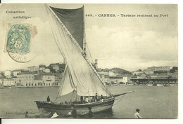 06 - CANNES / TARTANE RENTRANT AU PORT - Cannes