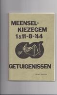 Meensel -Kiezegem, Getuigenissen Van Het Drama Op 1 & 11 Augustus, 2de Wereldoorlog. - Otros