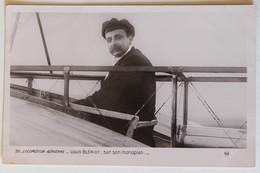 CPA Qualité Photo Aviateur Louis Blériot Sur Son Monoplan Locomotion Aérienne Aviation Avion - Aviateurs