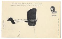 Cpa: AVIATION - Monoplan Blériot Piloté Par Un Recordman Du Monde - LEBLANC - Grande Semaine D'Aviation  Ed. Labaty - Aviation