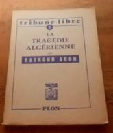 La Tragédie Algérienne. Raymond Aron.  1957. - Histoire