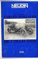 NEUDIN 1976  2éme  EDITION  DEDICACE NEUDIN -  CATALOGUE FRANCAIS DES CARTES POSTALES DE COLLECTION  -  81 PAGES - Livres
