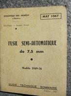 Guide Technique Fusil Semi-automatique De 7,5mm Modèle 1949-1956 - Livres, Revues & Catalogues