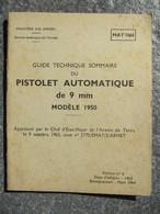 Guide Technique Du Pistolet Automatique De 9mm Modèle 1950 - Livres, Revues & Catalogues