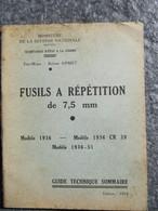 Guide Technique Des Fusils à Répétition De 7,5mm Modèles 1936  Ed 1954 - Livres, Revues & Catalogues