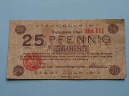 Stadt Köln 1917 - 25 PFENNIG N° 560685 ( Ba III ) ( Voir/zie Foto's ) ! - [11] Emissions Locales