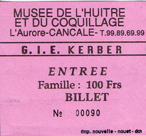 Ticket D'entrée Au Musée De L'Huître Et Du Coquillage, G.I.E. Kerber L'aurore - Cancale (1993) - Tickets D'entrée
