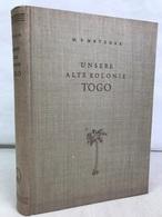 Unsere Alte Kolonie Togo. - 4. Neuzeit (1789-1914)