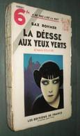 Coll. A NE PAS LIRE LA NUIT : La DEESSE Aux YEUX VERTS //Sax Rohmer - Editions De France 1933 [2] - Livres, BD, Revues