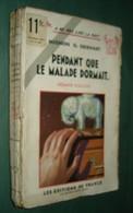 Coll. A NE PAS LIRE LA NUIT : Pendant Que Le Malade Dormait //M.G. Eberhart - Editions De France 1933 [1] - Livres, BD, Revues