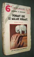 Coll. A NE PAS LIRE LA NUIT : Pendant Que Le Malade Dormait //M.G. Eberhart - Editions De France 1933 [2] - Livres, BD, Revues