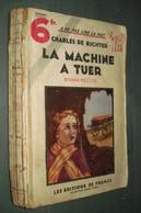 Coll. A NE PAS LIRE LA NUIT N°66 : La Machine à Tuer //Charles De Richter - Editions De France 1935 - Livres, BD, Revues