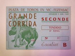 GP 2019 - 1677  Plaza De TOROS En VIC-FEZENSAC  :  TICKET D'entrée Pour La GRANDE CORRIDA   1949  XXXX - Tickets D'entrée