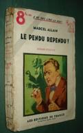 Coll. A NE PAS LIRE LA NUIT N°129 : Le Pendu Rependu //Marcel Allain - Editions De France 1939 - Livres, BD, Revues