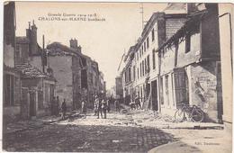 51 - Grande Guerre 1914 - 1918 - CHALONS-sur-MARNE Bombardé / Animation - Châlons-sur-Marne