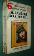 Coll. A NE PAS LIRE LA NUIT : M. Lambers Sera Tué Le ...  //Maurice Dekobra (Isabelle Ostrander) - Ed. De France 1932 - Livres, BD, Revues