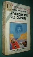 Coll. A NE PAS LIRE LA NUIT N°44 : La Vengeance Des Ombres //Edmond Romazières - Editions De France 1934 - Livres, BD, Revues