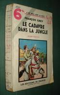 Coll. A NE PAS LIRE LA NUIT N°102 : Le Cadavre Dans La Jungle //François Grey - Editions De France 1937 - Livres, BD, Revues
