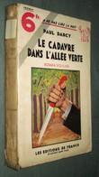 Coll. A NE PAS LIRE LA NUIT : Le Cadavre Dans L'Allée Verte //Paul Darcy - Editions De France 1933 - Livres, BD, Revues
