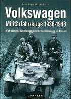 Volkswagen Militärfahrzeuge 1938-1948 - KdF-Wagen, Kübelwagen Und Schwimmwagen Im Einsatz. Mayer-Stein, Hans-Georg - Livres