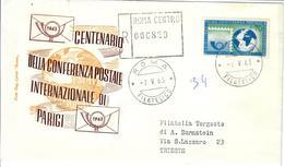 ITALIA 1963 - 100° CONFERENZA POSTALE INTERNAZIONALE PARIGI  - FDC - 6. 1946-.. Republic
