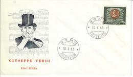 ITALIA 1963 - 150° GIUSEPPE VERDI  - FDC - 6. 1946-.. Republic