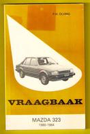 VRAAGBAAK MAZDA 323 Modellen 1980-1984 * Handleiding Onderhoud & Afstelgegevens Door P H OLVING ©1984 174blz AUTO Z931 - Voitures