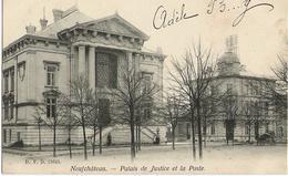 Neufchâteau - Palais De Justice Et Poste - Circulé 1905 - Dos Simple - D.V.D. 11645 - Neufchâteau