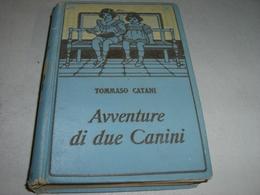 """LIBRO """"AVVENTURE DI DUE CANINI"""" TOMMASO CATANI -EDIZIONI SALANI - Novelle, Racconti"""
