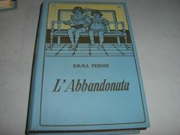 """LIBRO """" L'ABBANDONATA"""" EMMA PERODI - Novelle, Racconti"""