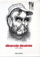Decennie Dessinée 1970 - 1980 TIM Dessins De Presse Hors Commerce Par L'express 160 Pages 1982 Albin Michel - Humour