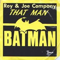 ROY & JOE COMPANY - That Man Batman - 45t - Disco, Pop