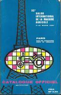 Catalogue Officiel 1961 Du 32é SALON INTERNATIONAL DE LA MACHINE AGRICOLE ( PARIS 75 ) - Basteln