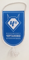 Pennant Football Soccer Club FC Chertanovo Moscow Russia 105 X 150 Mm - Apparel, Souvenirs & Other
