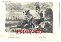 CPA -  Mireille Et Vincent + Texte En 1910 - Tampon De ARLES 13 Bouches Du Rhône - Coll. L. A. 143 - Arles