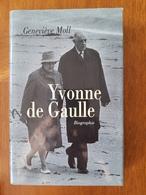YVONNE De GAULLE ( Biographie) Par Geneviève MOLL - Geschiedenis