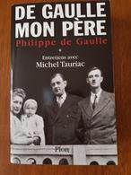 DE GAULLE Mon Père Par Philippe De GAULLE - Geschiedenis