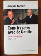 Tous Les Soirs Avec De Gaulle ( Journal De L'Elysée 1965-1967) Par Jacques FOCCART - Histoire