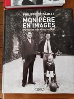 Mon Père En Images Par Philippe De Gaulle - Histoire