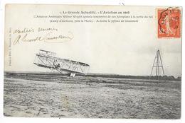 Cpa: AVIATION - Aviateur Américain Wilbur Wright à La Sortie Du Rail - Camp D' AUVOURS Près Du Mans 1908 N° 1 - Aviation