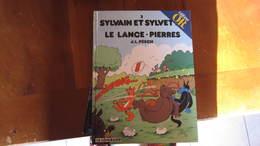 SYLVAIN ET SYLVETTE N°3 LE LANCE PIERRE   PESCH   LE LOMBARD - Sylvain Et Sylvette