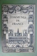 COMMUNES DE FRANCE - La Documentation Française Illustrée N°58 Octobre 1951 - Politique