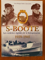 """S-BOOTE """" Les Vedettes Rapides De La Kriegsmarine"""" 1939-1945 - Histoire"""