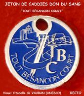 """SUPERBE JETON De CADDIES : VILLE De BESANCON (25) """"TOUT BESANCON COURT"""" Pour DON Du SANG, """"SPORTETOI BIEN"""" - Moneda Carro"""
