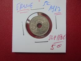 FRANCE 5 Centimes 1917 SUPERBE/FDC ! (A.8) - France