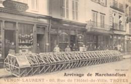 10 ARRIVAGE DE MARCHANDISES VENON LAURENT 60 RUE DE L'HOTEL DE VILLE TROYES ANIMEE CIRCULEE 1909 - Troyes