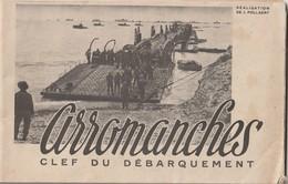 Très Rare Fascicule Arromanches Clef Du Débarquement 1945 - 1939-45