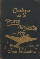 Worldwide Bibliography. 1944. CATALOGUE DE LA POSTE AERIENNE. Jean Silombra. Paris, 1944. (catalog Of The World's Air St - Literatura
