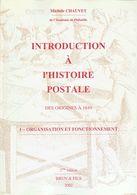 Worldwide Bibliography. 2002. INTRODUCTION TO L'HISTOIRE POSTALE DES ORIGINES A 1849 (two Volumes): ORGANIZATION ET FONC - Literatura